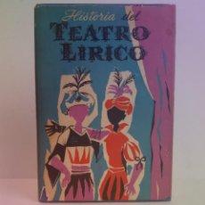 Libros de segunda mano: CURIOSO Y ATRACTIVO HISTORIA DEL ARTE LIRICO AÑOS 50´S. Lote 262615940