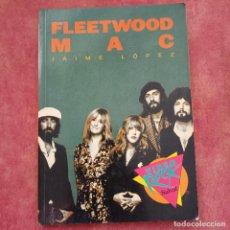 Libros de segunda mano: FLEETWOOD MAC - JAIME LÓPEZ. Lote 264795419