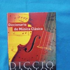 Libros de segunda mano: DICCIONARIO DE MUSICA CLÁSICA. Lote 265184109