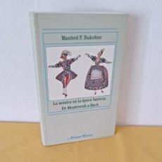 Libros de segunda mano: MANFRED F. BUKOFZER - LA MÚSICA EN LA ÉPOCA BARROCA - ALIANZA EDITORIAL 2004. Lote 267903549
