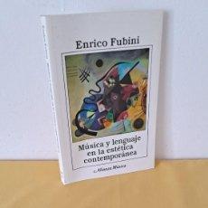 Libros de segunda mano: ENRICO FUBINI - MÚSICA Y LENGUAJE EN LA ESTÉTICA CONTEMPORÁNEA - ALIANZA EDITORIAL 2004. Lote 267899759