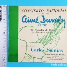 Libros de segunda mano: PROGRAMA CONCIERTO NAVIDEÑO AIME DUVAL EL TROVADOR DE CRISTO Y CARLOS SANTIAS CON AUTOGRAFOS 1960. Lote 268133284