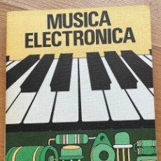 Libros de segunda mano: MUSICA ELECTRONICA, G. LETRAUBLON, PARANINFO. Lote 268570714