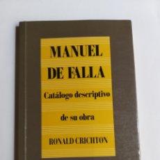 Libros de segunda mano: MANUEL DE FALLA. CATÁLOGO DESCRIPTIVO DE SU OBRA BONALD CRICHTON. Lote 268874369