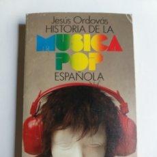 Libros de segunda mano: HISTORIA DE LA MÚSICA POP ESPAÑOLA JESÚS ORDOVAS. Lote 268876994