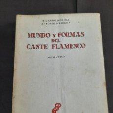 Libros de segunda mano: MOLINA, RICARDO Y MUNDO Y FORMAS DEL CANTE FLAMENCO 1963 1 EDICION. Lote 269291683