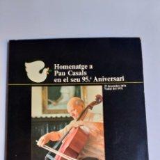 Libros de segunda mano: HOMENATGE A PAU CASALS EN EL SEU 95 ANIVERSARI. Lote 269952233