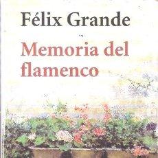 Libros de segunda mano: MEMORIA DEL FLAMENCO - GRANDE, FÉLIX. Lote 269953503