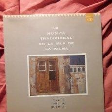 Libros de segunda mano: LA MÚSICA TRADICIONAL EN LA ISLA DE LA PALMA, DE TALIO NODA. CANARIAS. ÚNICO EN TC.. Lote 269851848