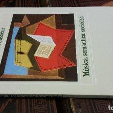Libros de segunda mano: 1983 - POUSSEUR - MÚSICA, SEMÁNTICA, SOCIEDAD - ALIANZA MUSICA. Lote 271075778