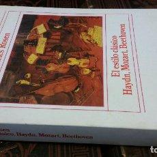 Libros de segunda mano: 1986 - ROSEN - EL ESTILO CLÁSICO. HAYDN, MOZART, BEETHOVEN - ALIANZA MÚSICA. Lote 271076923