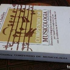 Libros de segunda mano: 1991 - JACQUES CHAILLEY - COMPENDIO DE MUSICOLOGIA - ALIANZA MÚSICA. Lote 271145813