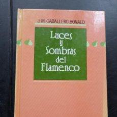 Libros de segunda mano: LUCES Y SOMBRAS DEL FLAMENCO CABALLERO BONALD ALGAIDA. Lote 271404803