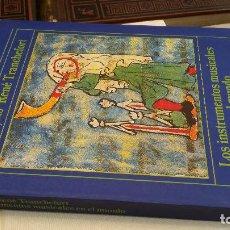 Libros de segunda mano: 1985 - TRANCHEFORT - LOS INSTRUMENTOS MUSICALES EN EL MUNDO - ALIANZA MÚSICA. Lote 271575903