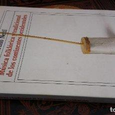 Libros de segunda mano: 1985 -BRUNO NETTL - MÚSICA FOLKLÓRICA Y TRADICIONAL DE LOS CONTINENTES OCCIDENTALES - ALIANZA MÚSICA. Lote 271576038