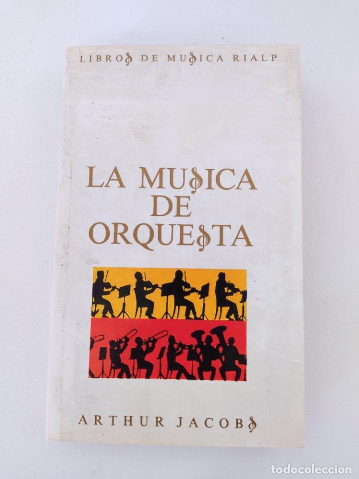 LA MUSICA DE ORQUESTA . AUTOR : JACOB, ARTHUR (Libros de Segunda Mano - Bellas artes, ocio y coleccionismo - Música)