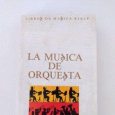 Libros de segunda mano: LA MUSICA DE ORQUESTA . AUTOR : JACOB, ARTHUR. Lote 271633118