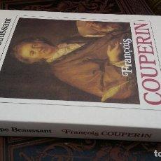 Libros de segunda mano: 1996 - PHILIPPE BEAUSSANT - FRANÇOIS COUPERIN - ALIANZA MÚSICA. Lote 273101768