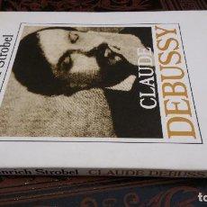 Libros de segunda mano: 1990 - HEINRICH STROBEL - CLAUDE DEBUSSY - ALIANZA MÚSICA. Lote 273102118