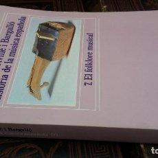 Libros de segunda mano: 1983 - CRIVILLÉ I BARGALLÓ - HISTORIA DE LA MÚSICA ESPAÑOLA 7: EL FOLKLORE MUSICAL - ALIANZA MÚSICA. Lote 273103608