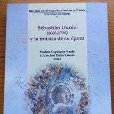Libros de segunda mano: PAULINO CAPDEPÓN & JUAN JOSÉ PASTOR: SEBASTIÁN DURÓN (1660-1716) Y LA MÚSICA DE SU ÉPOCA.. Lote 274875083