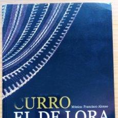Libros de segunda mano: FRANCISCO ALONSO: CURRO EL DE LORA. TEATRO MONUMENTAL, 2007.. Lote 276709298