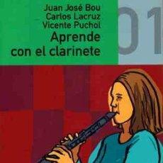 Livres d'occasion: APRENDE CON EL CLARINETE 01 - JUAN JOSE BOY CARLOS LACRUZ VICENTE PUCHOL. Lote 276873368