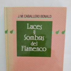 Libros de segunda mano: LUCES Y SOMBRAS DEL FLAMENCO / JOSÉ MANUEL CABALLERO BONALD. Lote 277195628