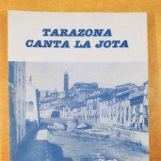 Libros de segunda mano: TARAZONA CANTA LA JOTA / JESÚS GARCES HERNANDEZ - VALERIANO GIL RUIZ - RAUL SANTAFE GARCIA. Lote 277451718