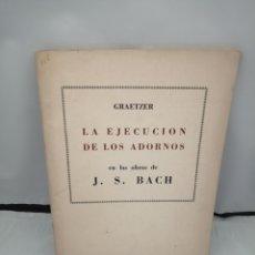 Livres d'occasion: LA EJECUCIÓN DE LOS ADORNOS EN LAS OBRAS DE J.S. BACH. Lote 277420623