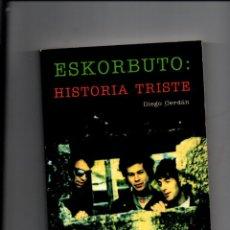 Livros em segunda mão: ESKORBUTO: HISTORIA TRISTE. DIEGO CERDAN. EDICIONES MARCIANAS, 2001. Lote 277635883