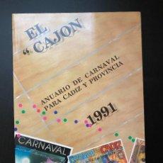 Libros de segunda mano: EL CAJON. ANUARIO DE CARNAVAL PARA CADIZ Y PROVINCIA 1991. ED. EL CAJON. CADIZ, 1992. PAGS: 363. Lote 277643568