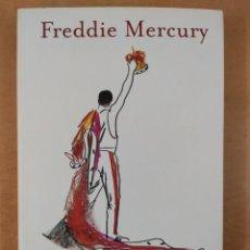 Libros de segunda mano: FREDDIE MERCURY, SU VIDA CONTADA POR ÉL MISMO / GREG BROOKS Y SIMON LUPTON / 2012. Lote 278173368