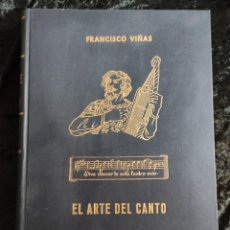 Libros de segunda mano: FRANCISCO VIÑAS - EL ARTE DEL CANTO - CONSEJOS Y EJERCICIOS MUSICALES PARA LA EDUCACIÓN DE LA VOZ. Lote 278322283