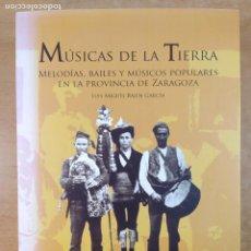 Libros de segunda mano: MÚSICA DE LA TIERRA / LUIS MIGUEL BAJÉN GARCÍA / 2010. DIPUTACIÓN PROVINCIAL DE ZARAGOZA. Lote 278326183
