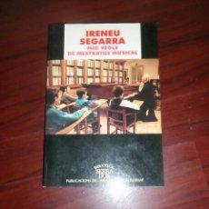Libros de segunda mano: IRENEU SEGARRA - MIG SEGLE DE MESTRATGE MUSICAL / EN CATALAN - DISPONGO DE MAS LIBROS. Lote 279355408