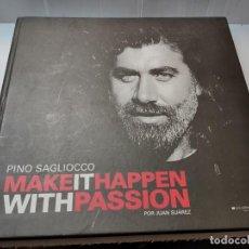 Libros de segunda mano: LIBRO PINO SAGLIOCCO-MAKE IT HAPPEN WITH PASSION-POR JUAN SUÁREZ 2010 MUY DIFÍCIL. Lote 280347248