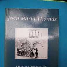 Libros de segunda mano: MUSICA CORAL (I) - JOAN MARÍA THOMÀS. Lote 285428068