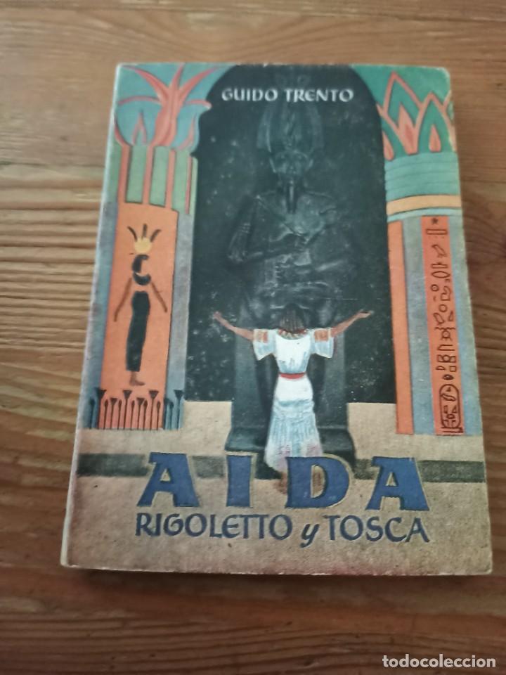 GUIDO TRENTO. AÍDA. RIGOLETTO Y TOSCA. ENC. PULGA N. 69 (Libros de Segunda Mano - Bellas artes, ocio y coleccionismo - Música)