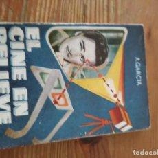Libros de segunda mano: A. GARCIA. EL CINE EN RELIEVE. ENC. PULGA N. 23. Lote 286979413