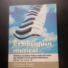 Libros de segunda mano: EL BOTIQUIN MUSICAL MUSICA CLASICA PARA CADA ESTADO DE ANIMO CHRISTOPH RUEGER DISPONGO DE MAS LIBROS. Lote 287743058