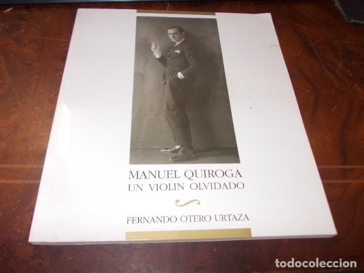 MANUEL QUIROGA UN VIOLÍN OLVIDADO. FERNANDO OTERO URTAZA. CONCELLO PONTEVEDRA 1.993 (Libros de Segunda Mano - Bellas artes, ocio y coleccionismo - Música)