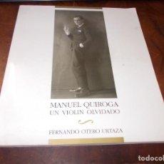 Libros de segunda mano: MANUEL QUIROGA UN VIOLÍN OLVIDADO. FERNANDO OTERO URTAZA. CONCELLO PONTEVEDRA 1.993. Lote 287783153