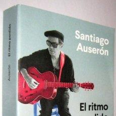 Libros de segunda mano: EL RITMO PERDIDO - SANTIAGO AUSERON. Lote 288151208