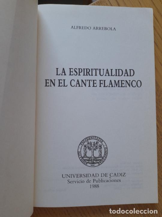 Libros de segunda mano: La espiritualidad en el cante flamenco, Alfredo Arrebola, ed. Universidad de Cadiz, 1988. Raro - Foto 5 - 288499678