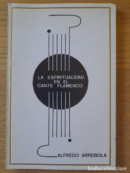 LA ESPIRITUALIDAD EN EL CANTE FLAMENCO, ALFREDO ARREBOLA, ED. UNIVERSIDAD DE CADIZ, 1988. RARO (Libros de Segunda Mano - Bellas artes, ocio y coleccionismo - Música)
