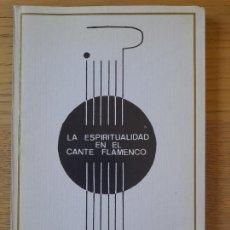 Libros de segunda mano: LA ESPIRITUALIDAD EN EL CANTE FLAMENCO, ALFREDO ARREBOLA, ED. UNIVERSIDAD DE CADIZ, 1988. RARO. Lote 288499678