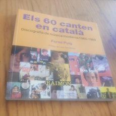 Libros de segunda mano: ELS 60 CANTEN EN CATALÀ. DISCOGRAFIA DE MÚSICA MODERNA 1960-1969 - FERMI PUIG. Lote 288656948