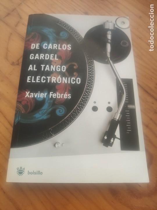 DE CARLOS GARDEL AL TANGO ELECTRÓNICO. XAVIER FEBRÉS. RBA BOLSILLO. 2008. DEDICATORIA AUTÓGRAFA. (Libros de Segunda Mano - Bellas artes, ocio y coleccionismo - Música)
