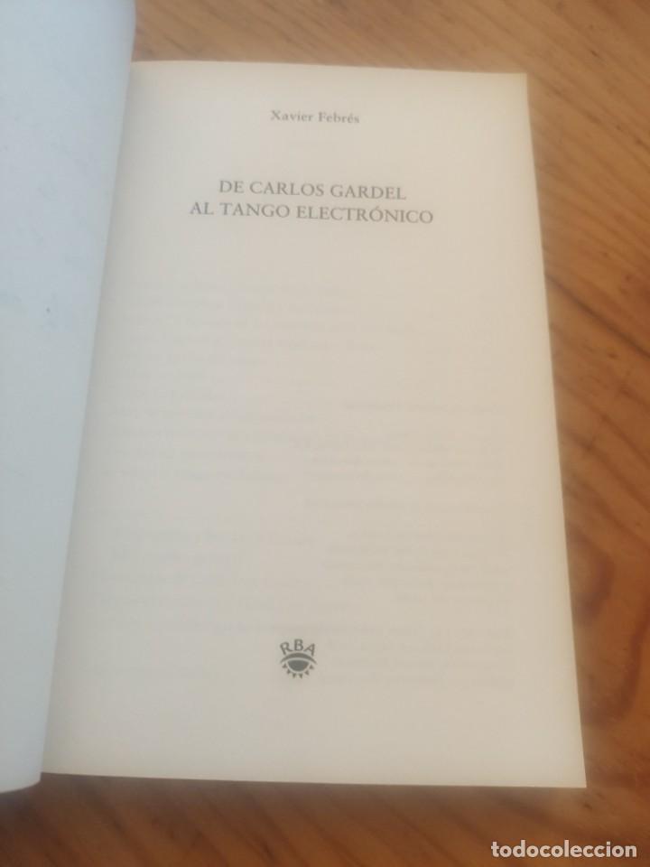 Libros de segunda mano: DE CARLOS GARDEL AL TANGO ELECTRÓNICO. XAVIER FEBRÉS. RBA BOLSILLO. 2008. Dedicatoria autógrafa. - Foto 5 - 288657393